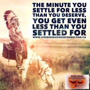 The minute you settle for less than you deserve, you get even less than you settled for