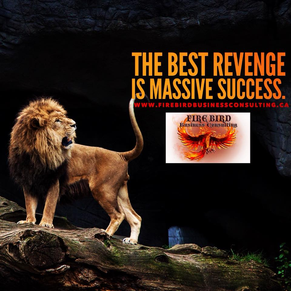 Success Is The Greatest Revenge Quote: Firebird Business Consulting Ltd.